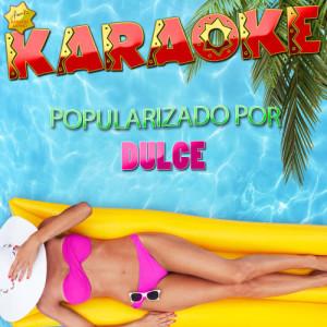 Ameritz Karaoke Latino的專輯Karaoke - Popularizado Por Dulce