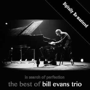 Bill Evans Trio的專輯In Search of Perfection: The Best of Bill Evans Trio (Remastered)