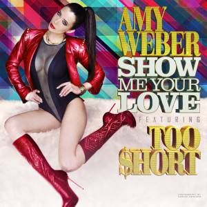 Amy Weber的專輯Show Me Your Love (feat. Too Short)