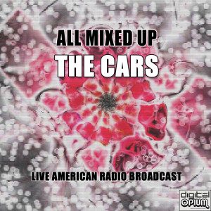 Album All Mixed Up (Live) from The Cars