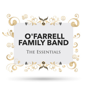 Album The Essentials from O'Farrell Family Band