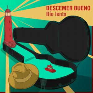 Descemer Bueno的專輯Río Lento