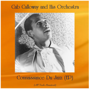 Cab Calloway and His Orchestra的專輯Connaissance Du Jazz (EP)