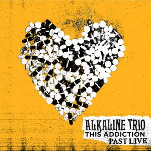 The Alkaline Trio的專輯This Addiction (Past Live)
