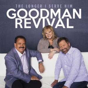 Album The Longer I Serve Him from Goodman Revival