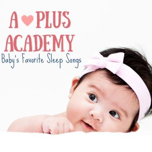 Album Baby's Favorite Sleep Songs from A-Plus Academy