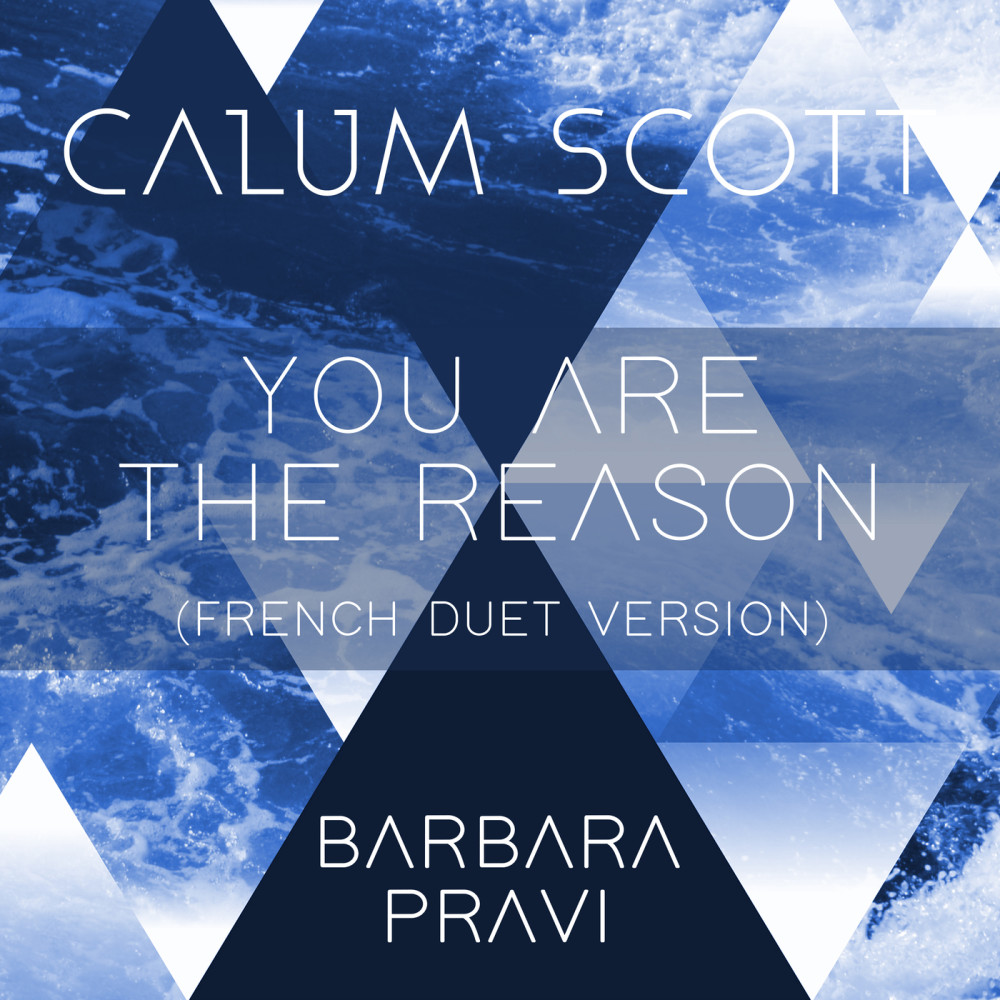 You Are The Reason (French Duet Version) 2018 Calum Scott; Barbara Pravi