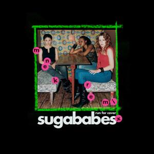 Sugababes的專輯Run for Cover (MNEK Remix)