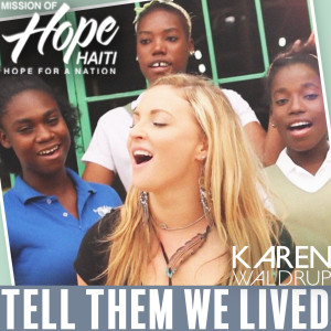 Album Tell Them We Lived (Mission of Hope: Haiti. Hope for a Nation) from Karen Waldrup