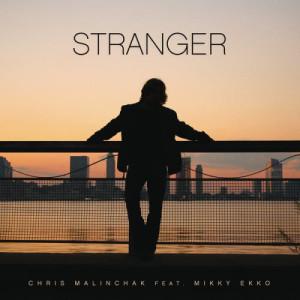 Listen to Stranger song with lyrics from Chris Malinchak
