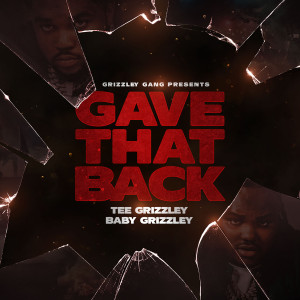 Album Gave That Back (feat. Baby Grizzley) from Tee Grizzley