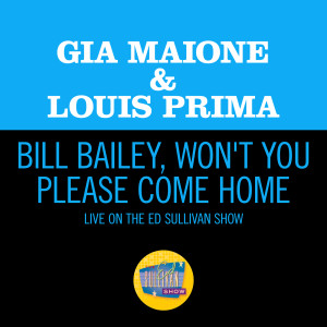 Album Bill Bailey, Won't You Please Come Home (Live On The Ed Sullivan Show, October 14, 1962) from Louis Prima