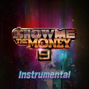 Show Me The Money的專輯Show Me The Money 9 Instrumental