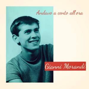 Gianni Morandi的專輯Andavo a cento all'ora