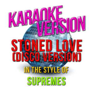 Karaoke - Ameritz的專輯Stoned Love (Disco Version) [In the Style of Supremes] [Karaoke Version] - Single