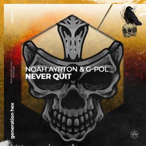Never Quit dari Noah Ayrton