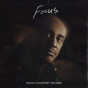 Album Focus from Brian Courtney Wilson