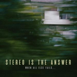 stereo is the answer的專輯when all else fails…