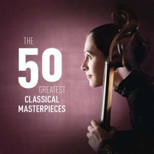 Chopin----[replace by 16381]的專輯The 50 Greatest Classical Masterpieces