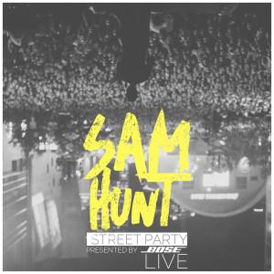 Sam Hunt的專輯Street Party Live