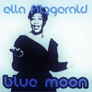 Ella Fitzgerald的專輯Blue Moon