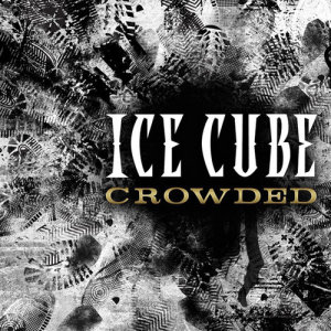 Ice Cube的專輯Crowded