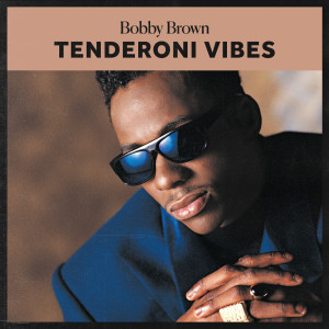 Album Tenderoni Vibes from Bobby Brown