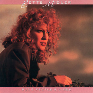 Listen to Some People's Lives song with lyrics from Bette Midler