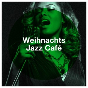 Christmas Hits Collective的專輯Weihnachts Jazz Café
