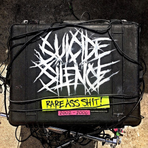 Album Rare Ass Shit (Explicit) from Suicide Silence
