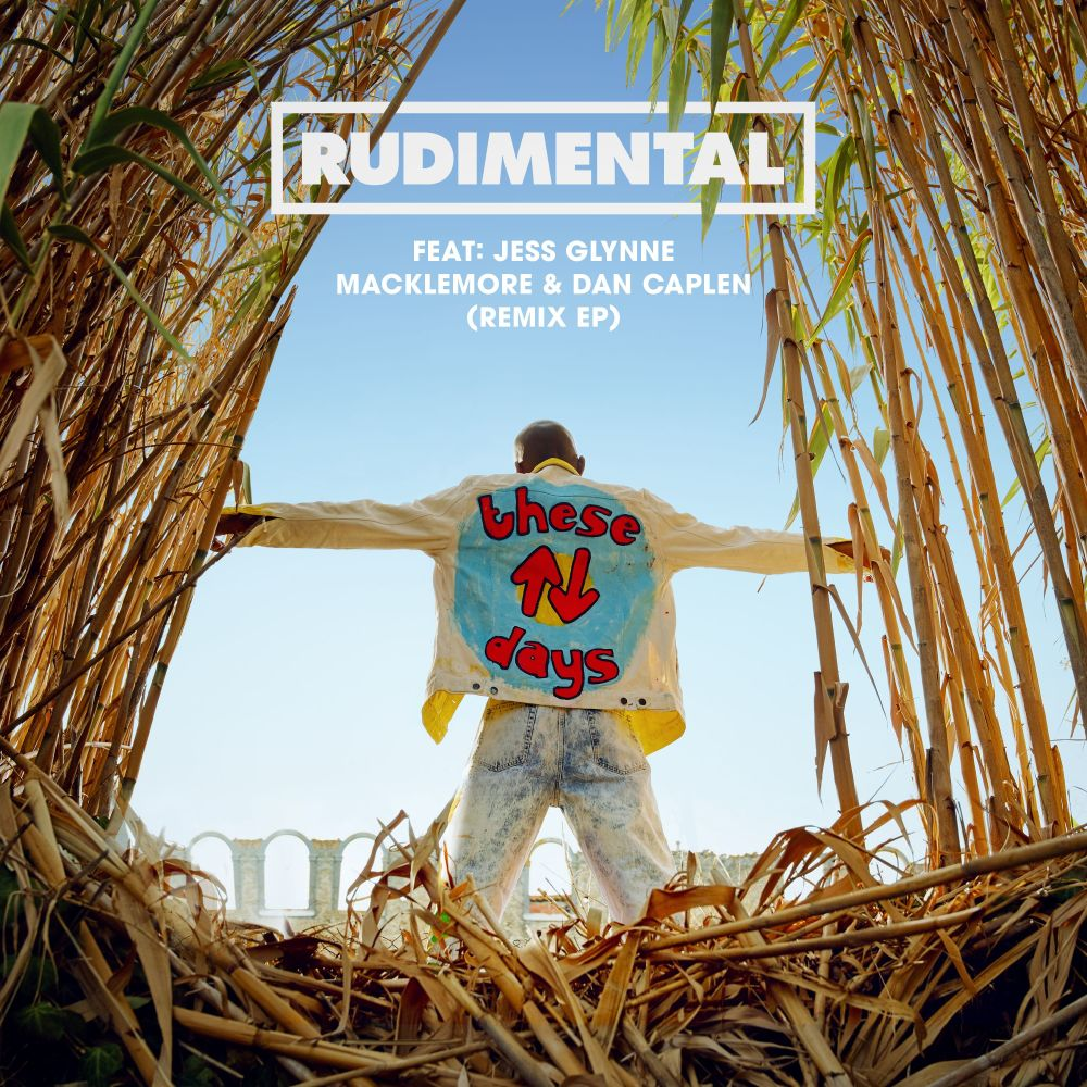 These Days (feat. Jess Glynne, Macklemore & Dan Caplen) [GRiZ Remix] ((GRiZ Remix)) 2018 Rudimental; Jess Glynne; Macklemore; Dan Caplen