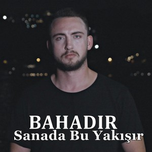 Album Sana Da Bu Yakışır from Bahadır