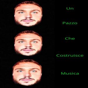 Album un pazzo che costruisce musica (Explicit) from simone lupino