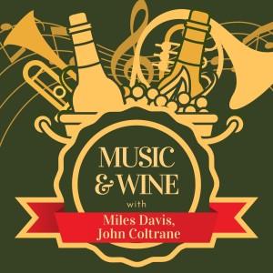 Music & Wine with Miles Davis & John Coltrane