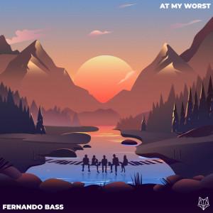At My Worst (Remix Santuy) dari Fernando Bass