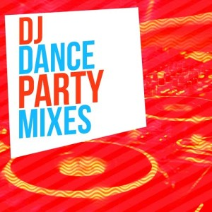 Album DJ Dance Party Mixes from Dance Party DJ