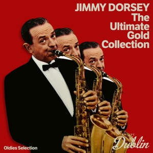 Album Oldies Selection: The Ultimate Gold Collection from Jimmy Dorsey