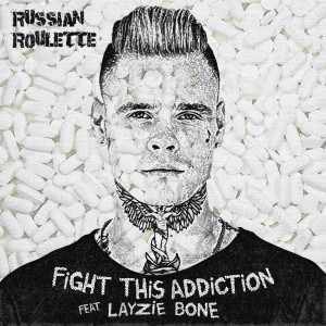Russian Roulette的專輯Fight This Addiction