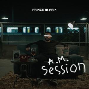 A.M. Session (Live) dari Prince Husein