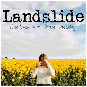 Listen to Landslide song with lyrics from Erin Moxx