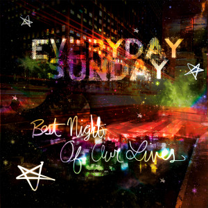 Best Night Of Our Lives 2009 Everyday Sunday