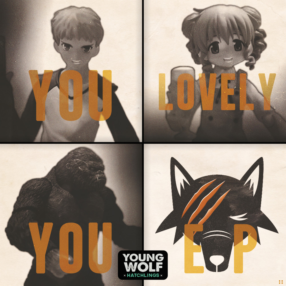 You Lovely You (YWH Version) 2015 Young Wolf Hatchlings