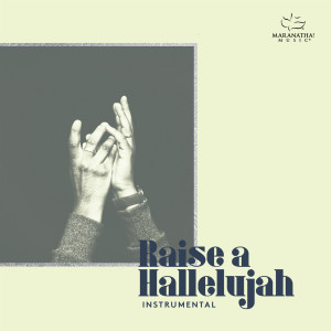 Album Raise A Hallelujah from Maranatha! Instrumental