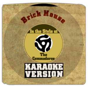 Karaoke - Ameritz的專輯Brick House (In the Style of the Commodores) [Karaoke Version] - Single