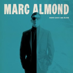 Album How Can I Be Sure from Marc Almond