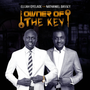 Album Owner of the Key (feat. Nathaniel Bassey) from Nathaniel Bassey