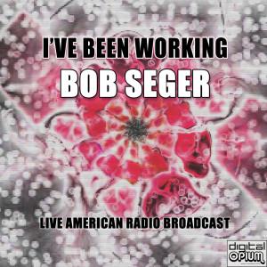Album I've Been Working from Bob Seger