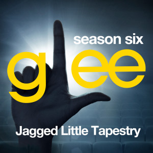 Glee Cast的專輯Glee: The Music, Jagged Little Tapestry