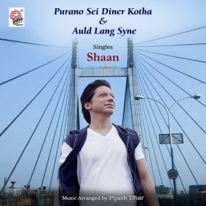 Listen to Purano Sei Diner Kotha / Auld Lang Syne song with lyrics from Shaan