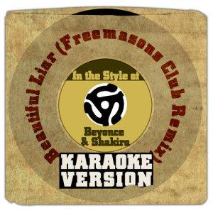 Karaoke - Ameritz的專輯Beautiful Liar (Freemasons Club Remix) [In the Style of Beyonce & Shakira] [Karaoke Version] - Single